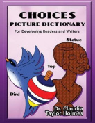 Choices Picture Dictionary for Developing Readers and Wrtiers