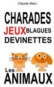 Charades Et Devinettes Sur Les Animaux. Jeux Et Blagues Pour Enfants [FRE]