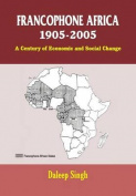 Francophone Africa 1905-2005