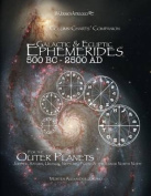 Galactic & Ecliptic Ephemerides 500 BC - 2500 Ad  : For the Outer Planets
