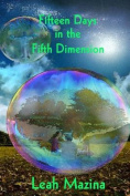 Fifteen Days in the Fifth Dimension