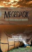 Megedagik: He Who Kills Many