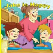 Jake Is Happy