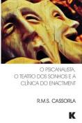 O Psicanalista, O Teatro DOS Sonhos E a Clinica Do Enactment [POR]