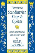 Scandinavian Kings & Queens  : Astrid, Sigrid Storrade and the Silver Mine