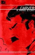 Carver: A Paris Story