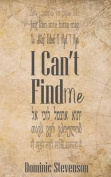 I Can't Find Me