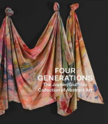 Four Generations - The Joyner Giuffrida Collection of Abstract Art