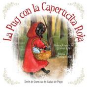 La Pug Con La Caperucita Roja [Spanish]