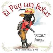 El Pug Con Botas [Spanish]