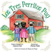 Los Tres Perritos Pug [Spanish]