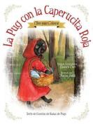 La Pug Con La Caperucita Roja - Libro Para Colorear [Spanish]