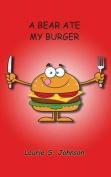 A Bear Ate My Burger
