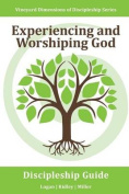 Experiencing and Worshiping God