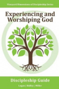 Experiencing and Worshiping God