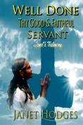 Well Done Thy Good & Faithful Servant  : Janet's Testimony