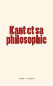 Kant Et Sa Philosophie [FRE]