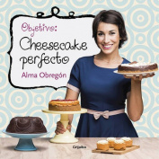 Objetivo: Cheesecake Perfecto / Objective [Spanish]