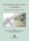 The Medieval Royal Town at Visegrad