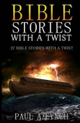 Bible Stories with a Twist