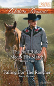 Western Romance Duo/the Bull Rider Meets His Match/Falling for the Rancher