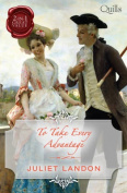 To Take Every Advantage/Marrying the Mistress/A Scandalous Mistress