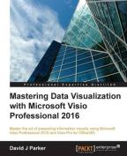 Mastering Data Visualization with Microsoft Visio Professional