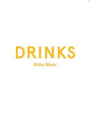 Dike Blair - Drinks. Secession