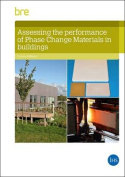 Assessing the Performance of Phase Change Materials in Buildings