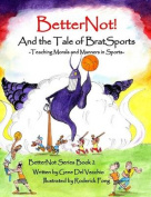 Betternot! and the Tale of Brat Sports