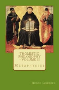Thomistic Philosophy - Volume II