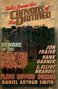Tales from the Canyons of the Damned