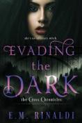 Evading the Dark