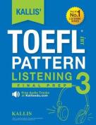 Kallis' TOEFL Ibt Pattern Listening 3