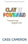 Clay It Forward