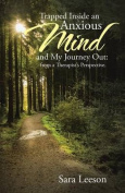 Trapped Inside an Anxious Mind and My Journey Out