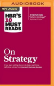 HBR's 10 Must Reads on Strategy  [Audio]