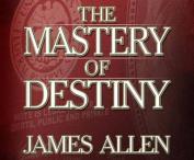 The Mastery of Destiny [Audio]