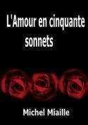 L'Amour En Cinquante Sonnets [FRE]