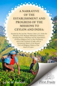 A Narrative of the Establishment and Progress of the Mission to Ceylon and India