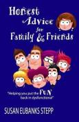 Honest Advice for Family & Friends