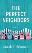 The Perfect Neighbors [Large Print]