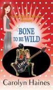 Bone to Be Wild [Large Print]