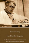 Zane Grey - The Border Legion