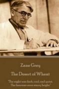 Zane Grey - The Desert of Wheat