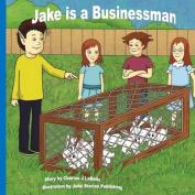 Jake Is a Businessman