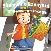 Shannon's Backyard the Frog Book Nine