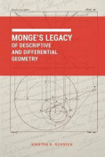 Monge's Legacy of Descriptive and Differential Geometry