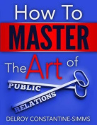 How to Master the Art of Public Relations