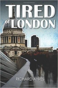 Tired of London